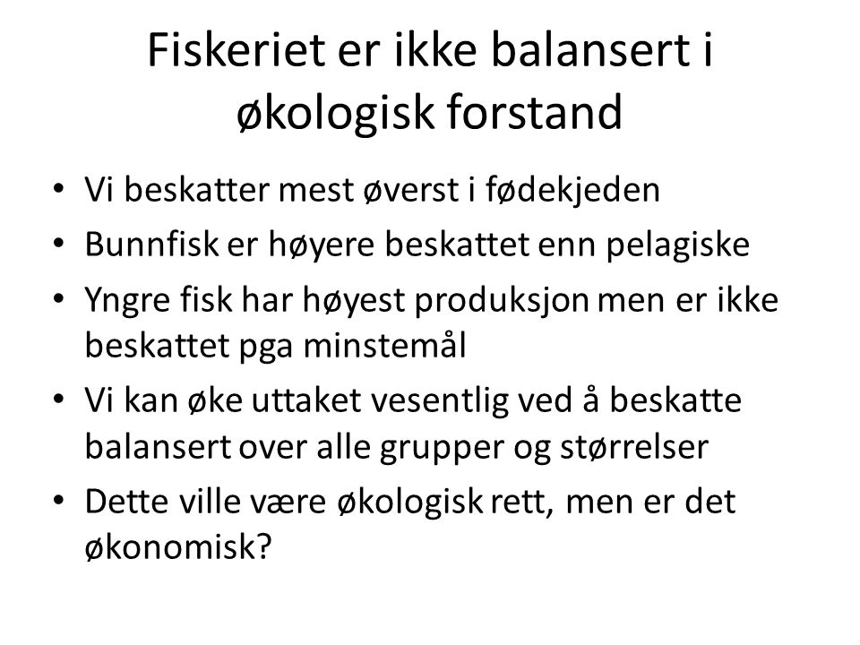 Fiskeriet er ikke balansert i økologisk forstand