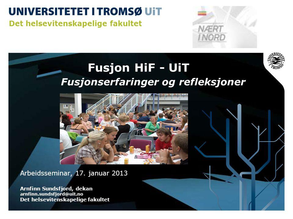 Fusjon HiF - UiT Fusjonserfaringer og refleksjoner