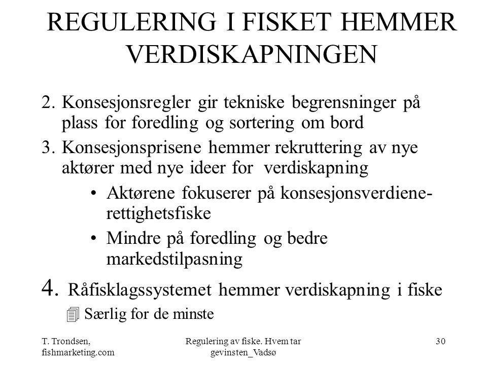 REGULERING I FISKET HEMMER VERDISKAPNINGEN