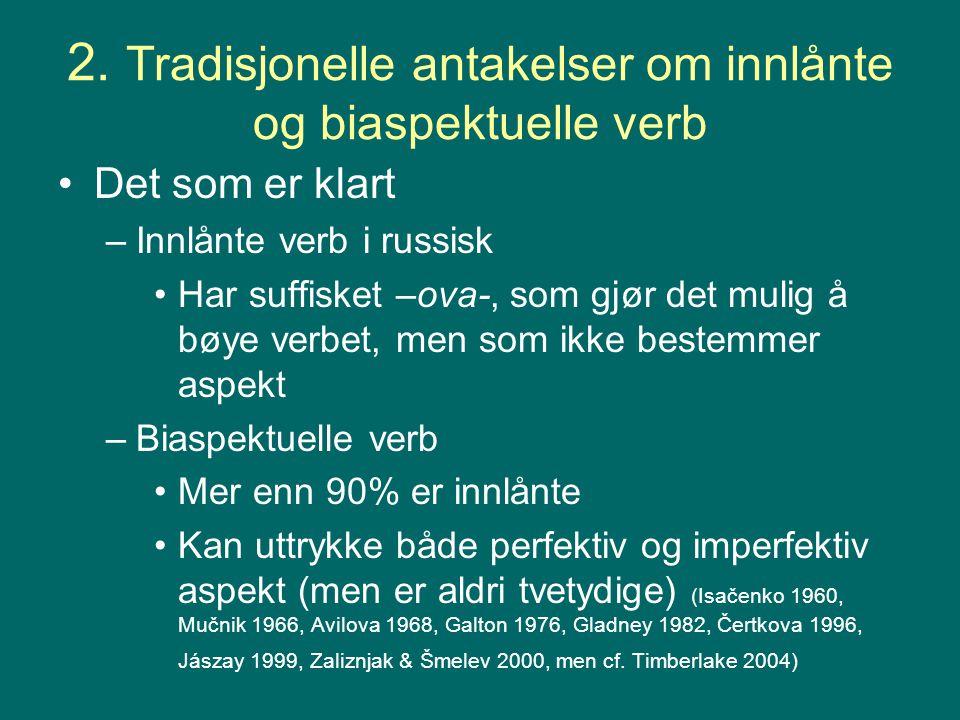 2. Tradisjonelle antakelser om innlånte og biaspektuelle verb