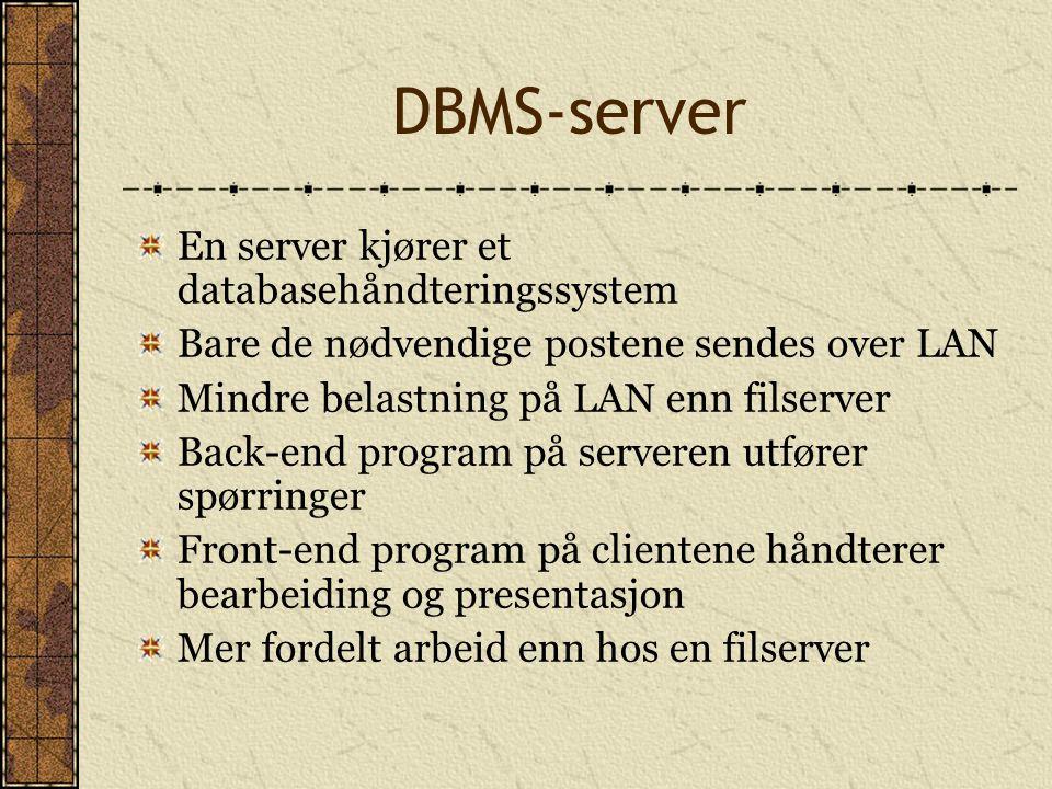 DBMS-server En server kjører et databasehåndteringssystem