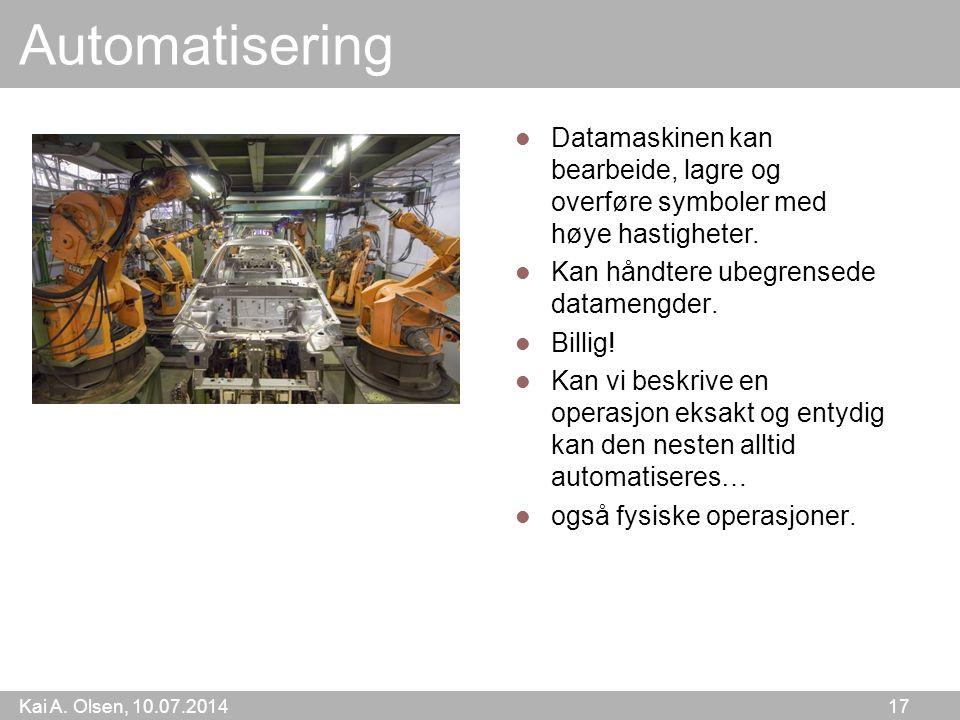 Automatisering Datamaskinen kan bearbeide, lagre og overføre symboler med høye hastigheter. Kan håndtere ubegrensede datamengder.