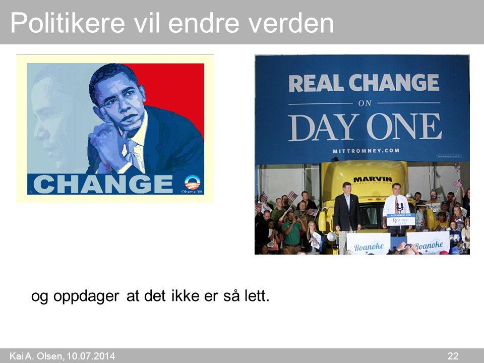 Politikere vil endre verden