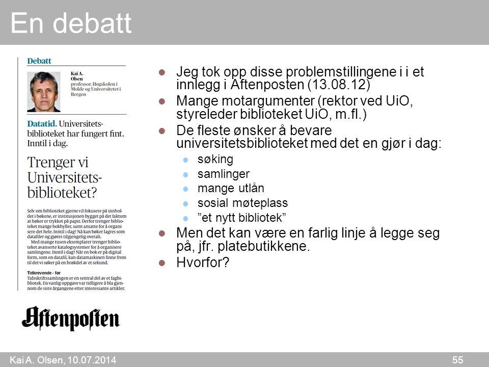 En debatt Jeg tok opp disse problemstillingene i i et innlegg i Aftenposten (13.08.12)