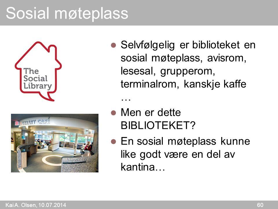 Sosial møteplass Selvfølgelig er biblioteket en sosial møteplass, avisrom, lesesal, grupperom, terminalrom, kanskje kaffe …
