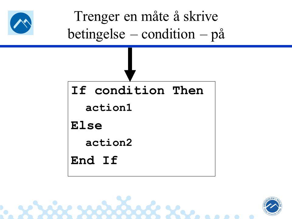 Trenger en måte å skrive betingelse – condition – på