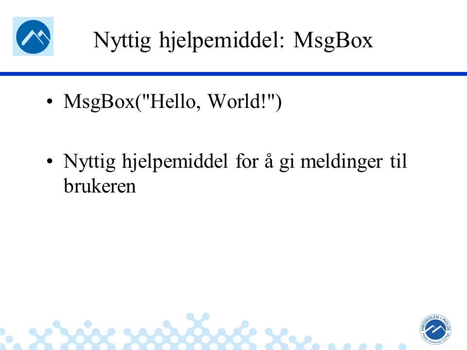 Nyttig hjelpemiddel: MsgBox