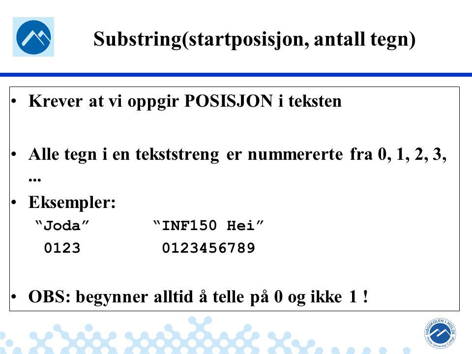 Substring(startposisjon, antall tegn)