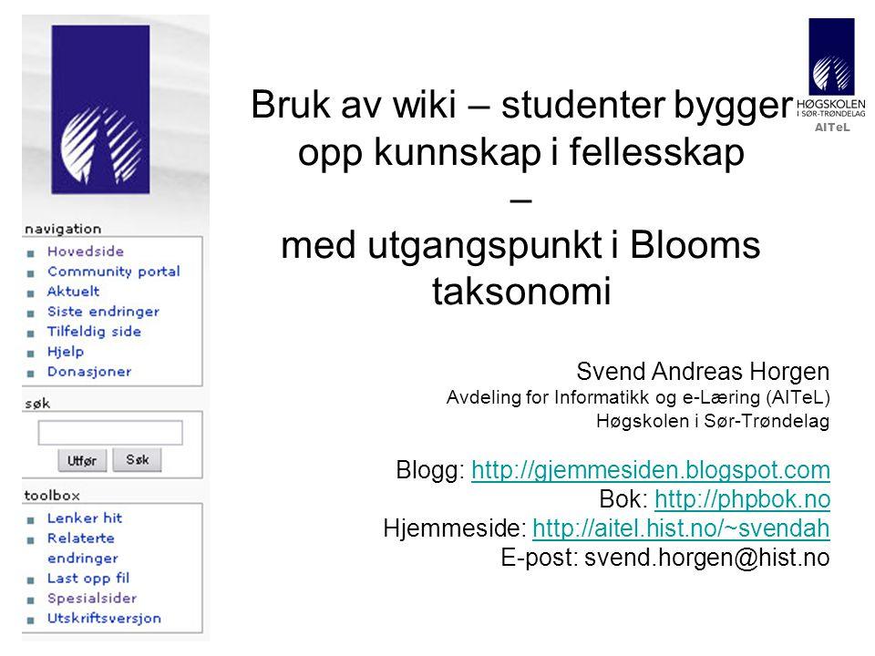 Bruk av wiki – studenter bygger opp kunnskap i fellesskap – med utgangspunkt i Blooms taksonomi