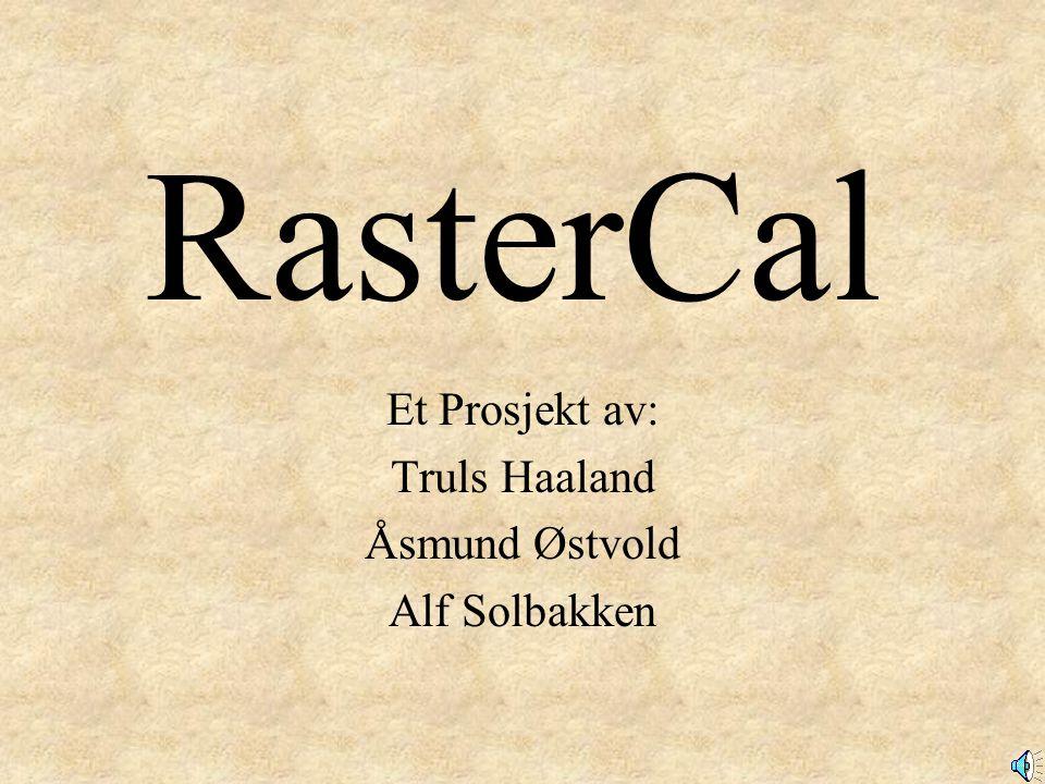 Et Prosjekt av: Truls Haaland Åsmund Østvold Alf Solbakken