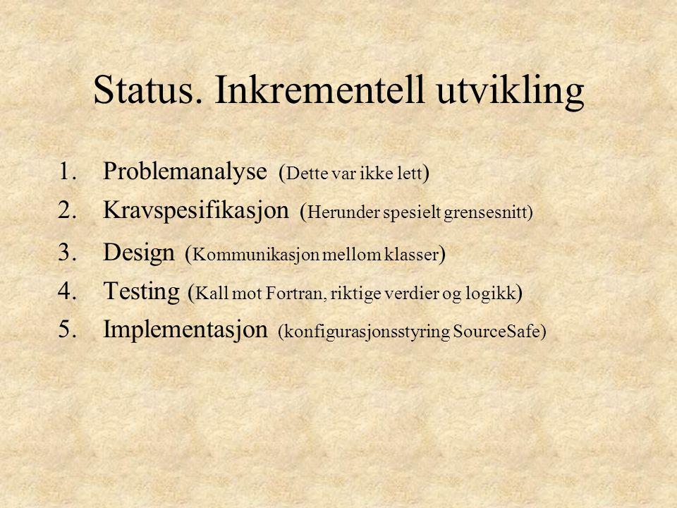 Status. Inkrementell utvikling