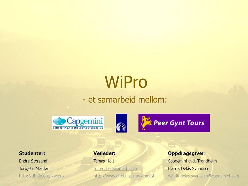 WiPro et samarbeid mellom: Studenter: Veileder: Oppdragsgiver: