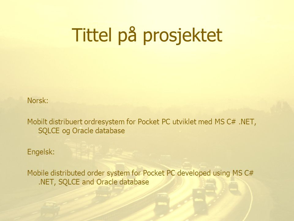 Tittel på prosjektet Norsk: