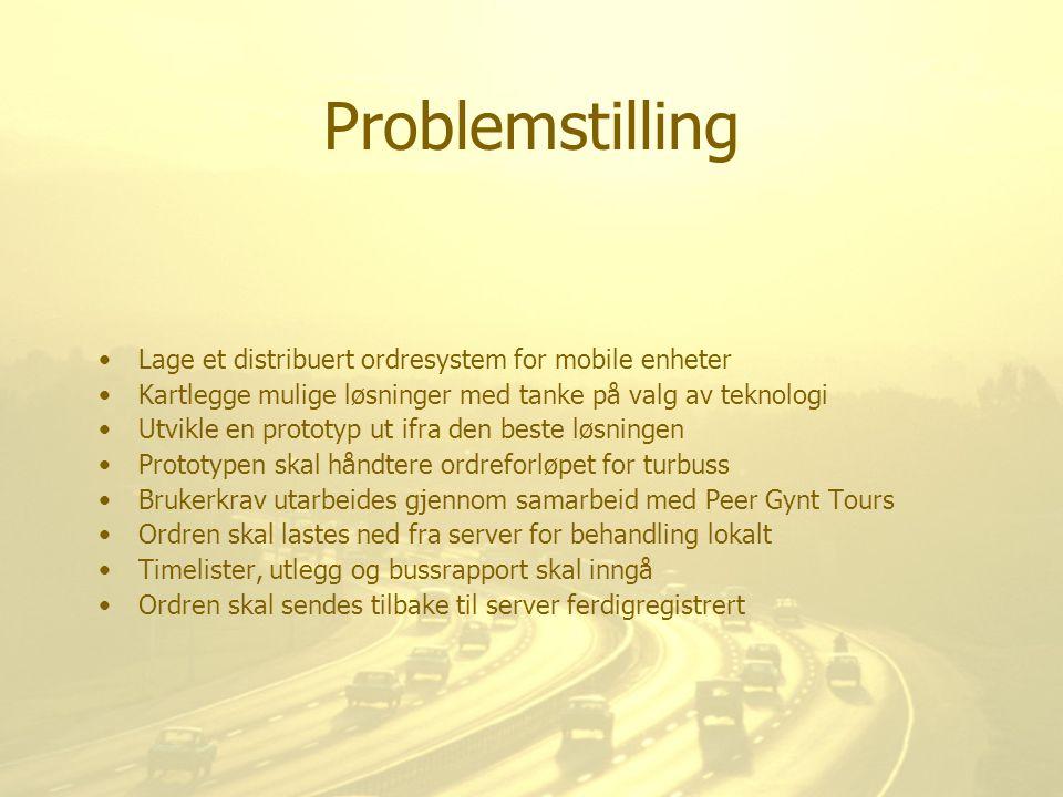 Problemstilling Lage et distribuert ordresystem for mobile enheter