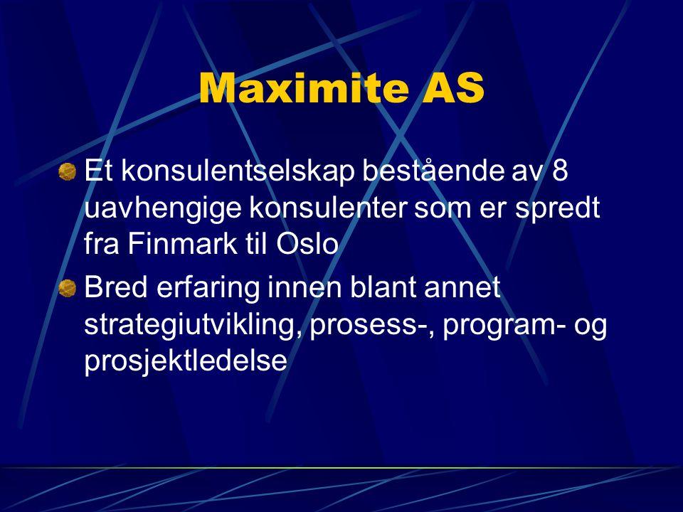 Maximite AS Et konsulentselskap bestående av 8 uavhengige konsulenter som er spredt fra Finmark til Oslo.