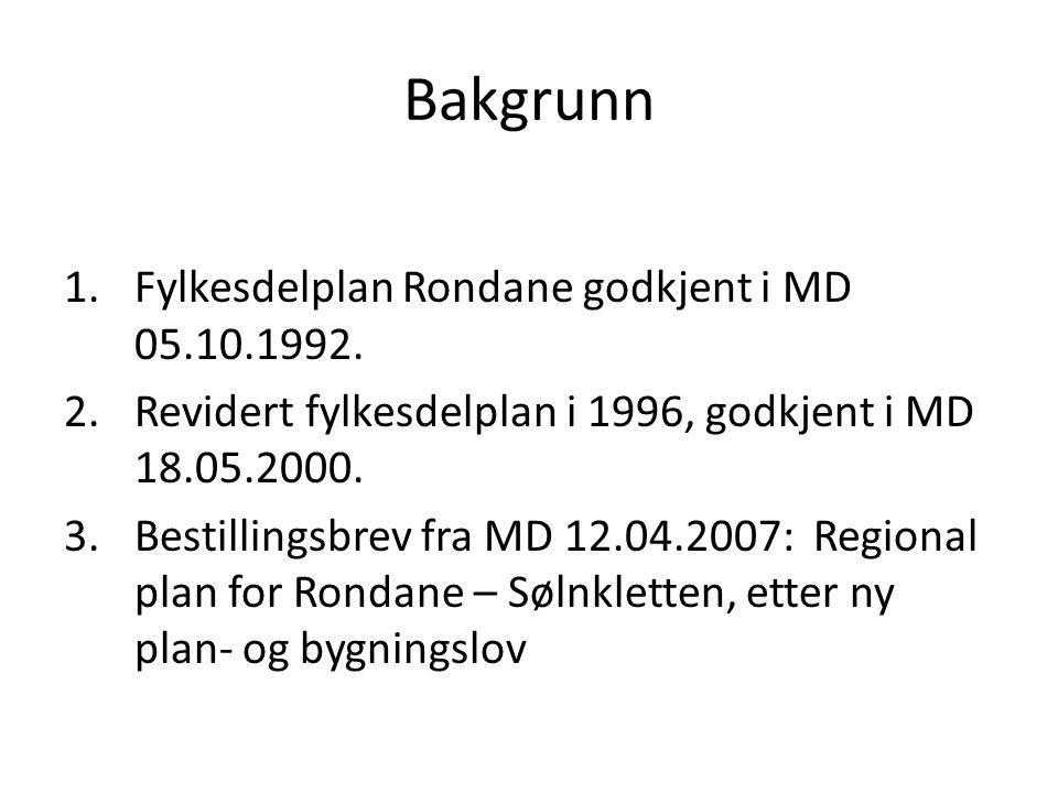 Bakgrunn Fylkesdelplan Rondane godkjent i MD 05.10.1992.