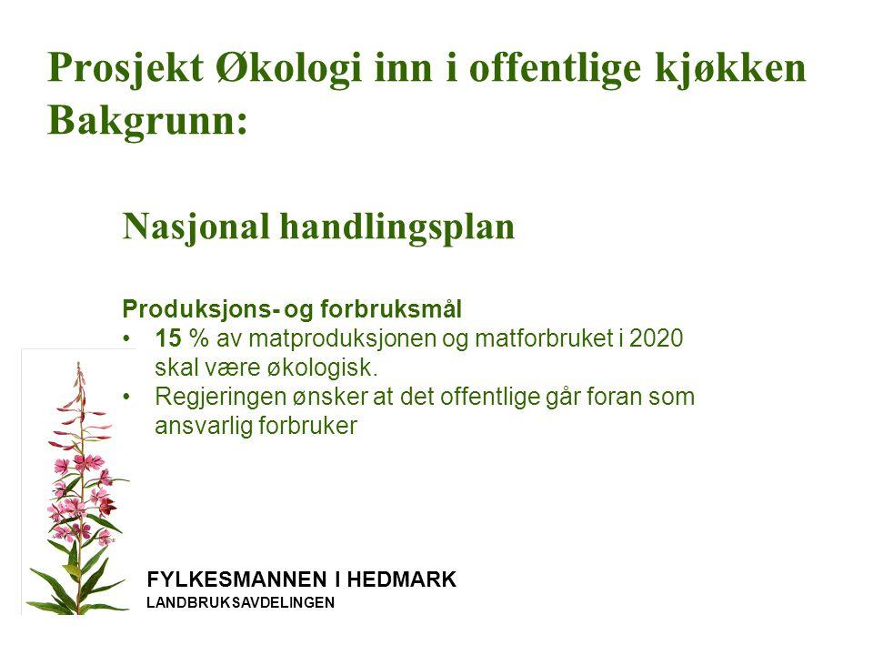 Prosjekt Økologi inn i offentlige kjøkken Bakgrunn: