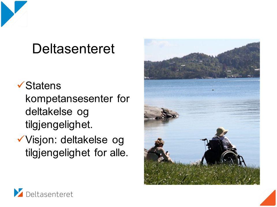 Deltasenteret Statens kompetansesenter for deltakelse og tilgjengelighet. Visjon: deltakelse og tilgjengelighet for alle.