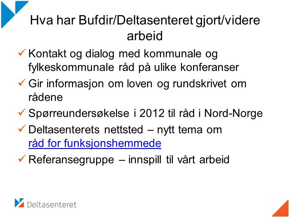 Hva har Bufdir/Deltasenteret gjort/videre arbeid