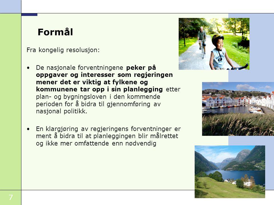 Formål Fra kongelig resolusjon: