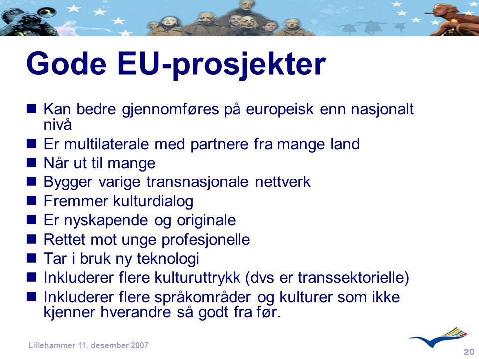 Gode EU-prosjekter Kan bedre gjennomføres på europeisk enn nasjonalt nivå. Er multilaterale med partnere fra mange land.