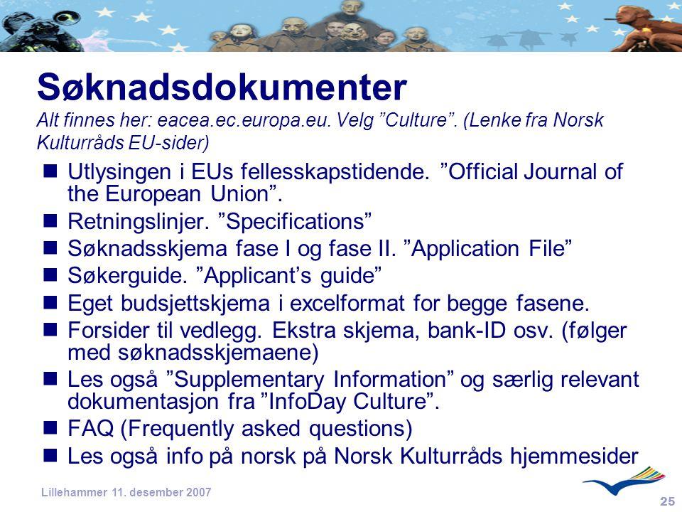 Søknadsdokumenter Alt finnes her: eacea.ec.europa.eu. Velg Culture . (Lenke fra Norsk Kulturråds EU-sider)