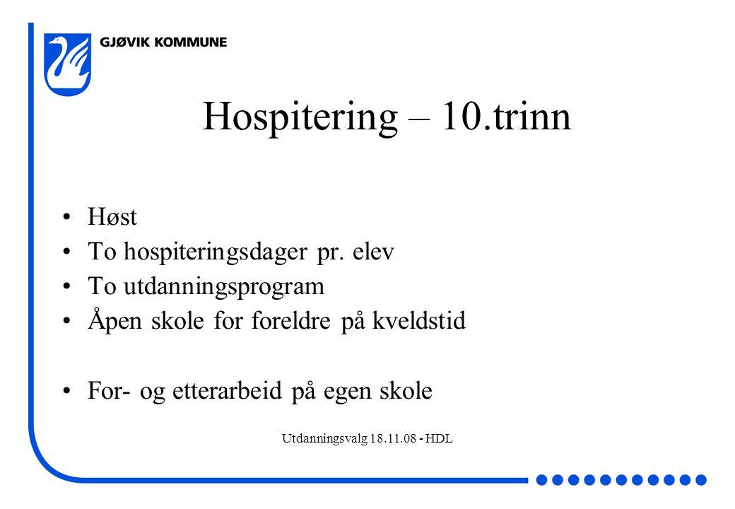 Hospitering – 10.trinn Høst To hospiteringsdager pr. elev