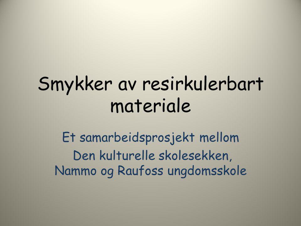 Smykker av resirkulerbart materiale