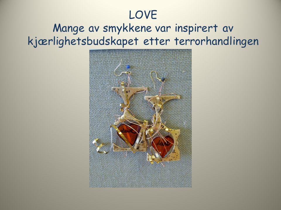 LOVE Mange av smykkene var inspirert av kjærlighetsbudskapet etter terrorhandlingen