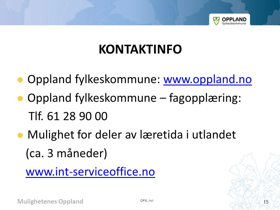 KONTAKTINFO Oppland fylkeskommune: www.oppland.no