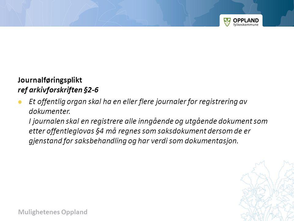 Journalføringsplikt ref arkivforskriften §2-6