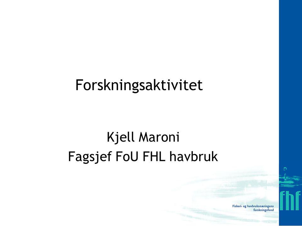 Kjell Maroni Fagsjef FoU FHL havbruk