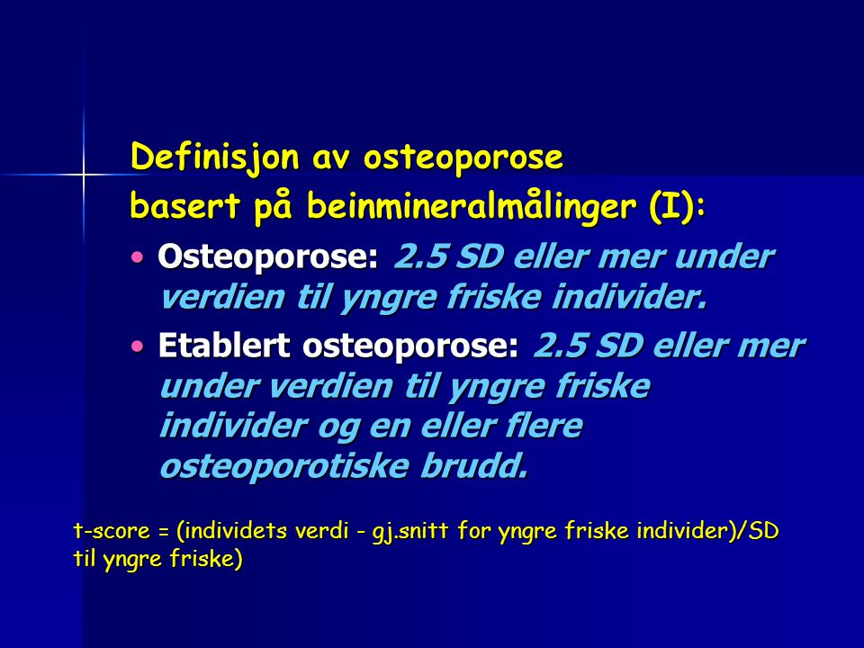 Definisjon av osteoporose basert på beinmineralmålinger (I):