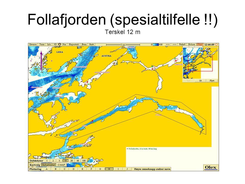 Follafjorden (spesialtilfelle !!) Terskel 12 m