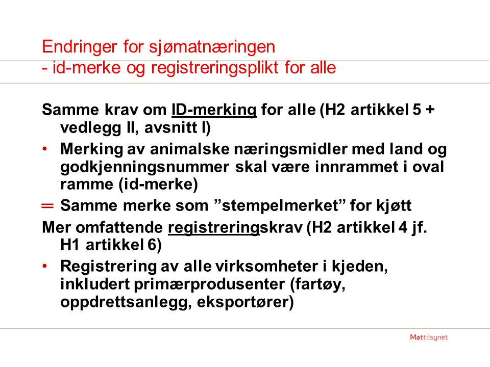 Endringer for sjømatnæringen - id-merke og registreringsplikt for alle