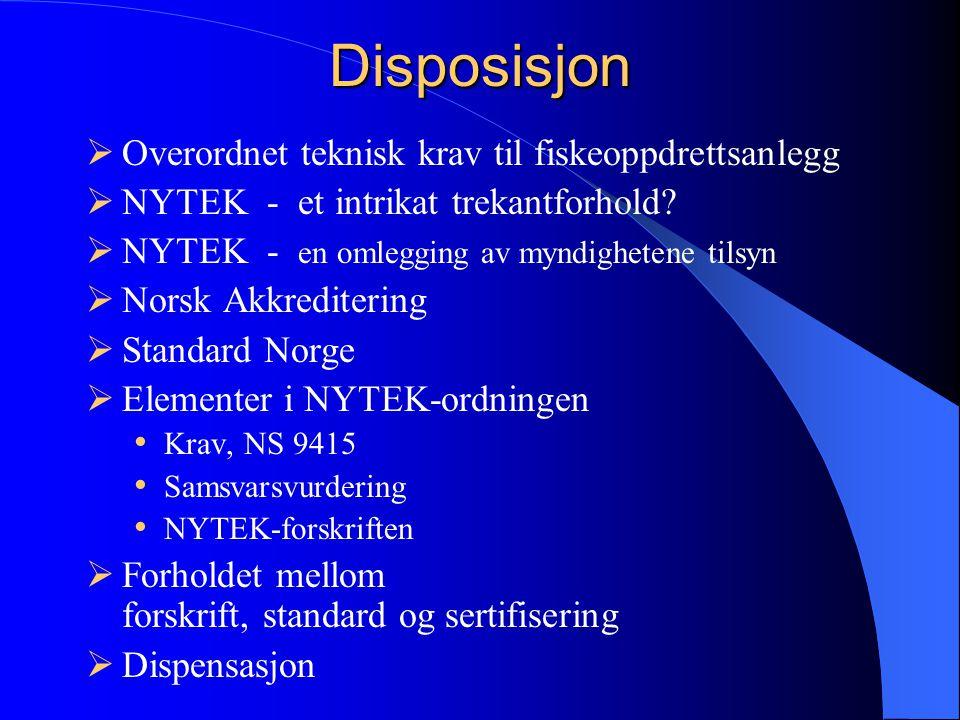 Disposisjon Overordnet teknisk krav til fiskeoppdrettsanlegg