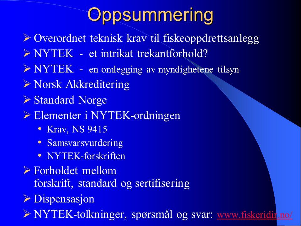 Oppsummering Overordnet teknisk krav til fiskeoppdrettsanlegg