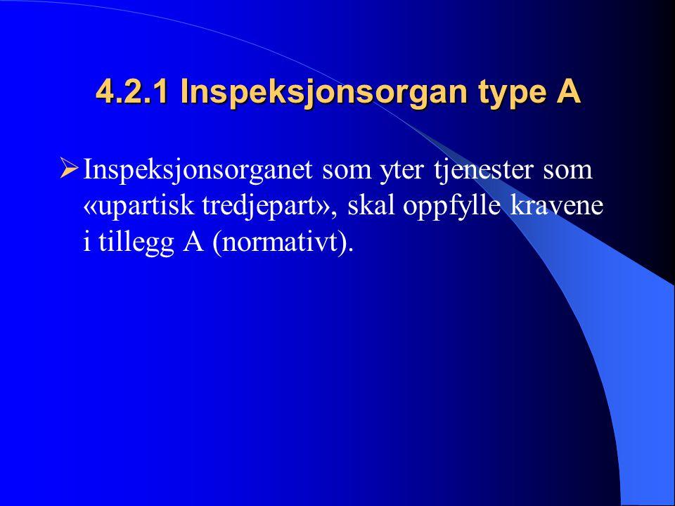 4.2.1 Inspeksjonsorgan type A