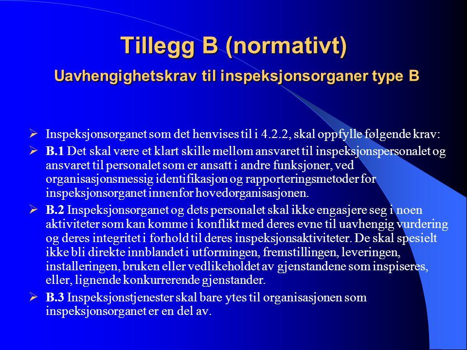 Tillegg B (normativt) Uavhengighetskrav til inspeksjonsorganer type B