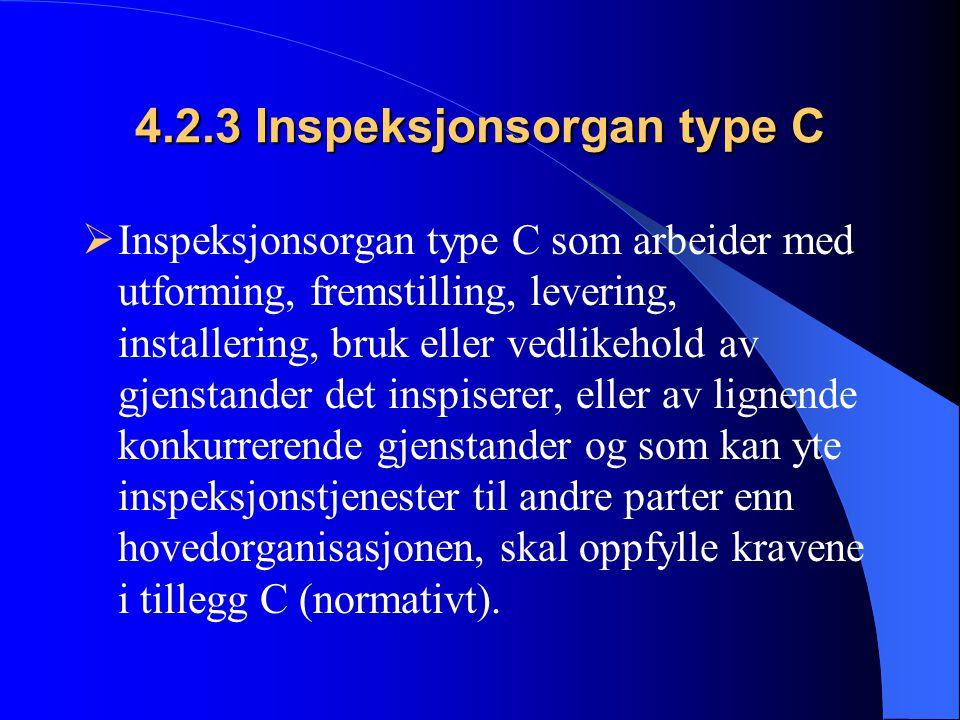 4.2.3 Inspeksjonsorgan type C