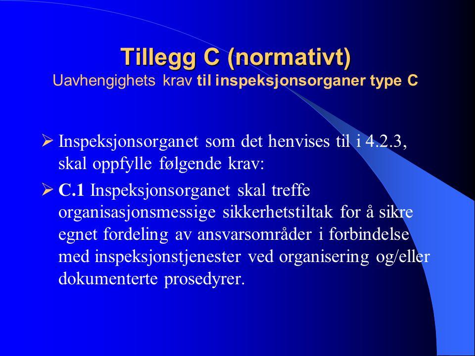 Tillegg C (normativt) Uavhengighets krav til inspeksjonsorganer type C