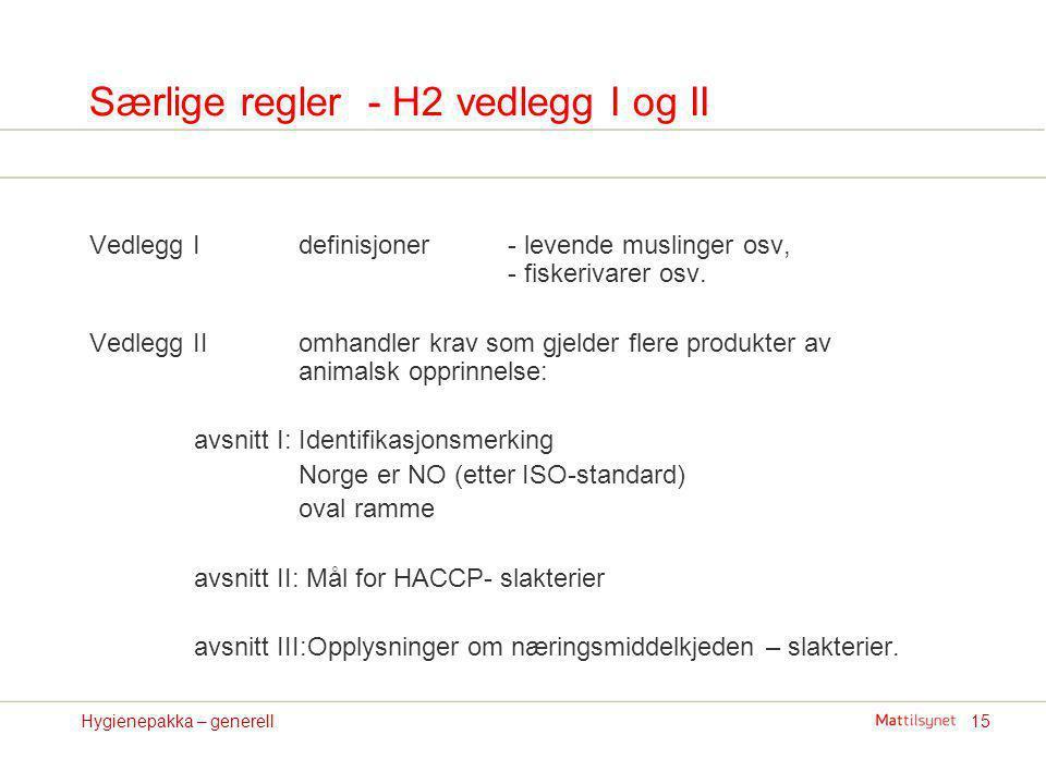 Særlige regler - H2 vedlegg I og II