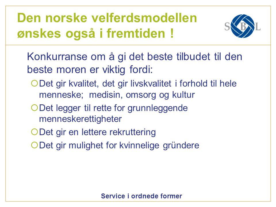 Den norske velferdsmodellen ønskes også i fremtiden !