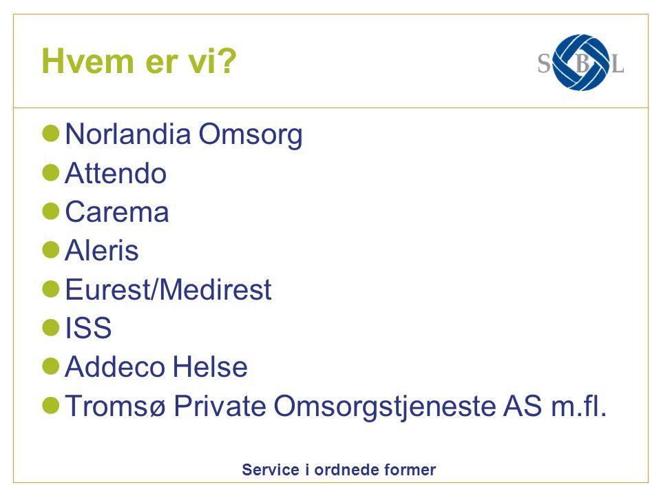 Hvem er vi Norlandia Omsorg Attendo Carema Aleris Eurest/Medirest ISS