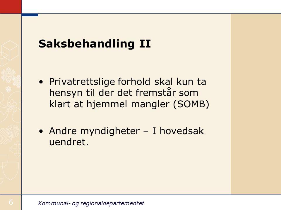 Saksbehandling II Privatrettslige forhold skal kun ta hensyn til der det fremstår som klart at hjemmel mangler (SOMB)