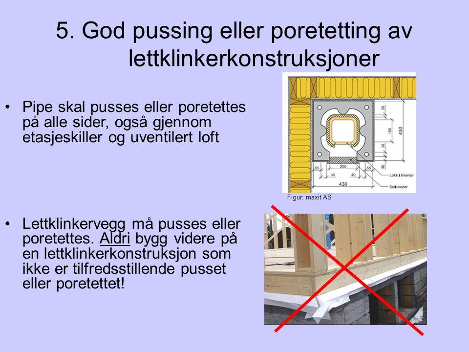5. God pussing eller poretetting av lettklinkerkonstruksjoner