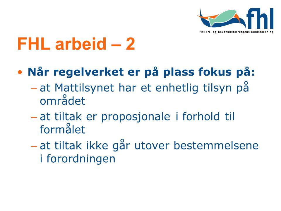 FHL arbeid – 2 Når regelverket er på plass fokus på: