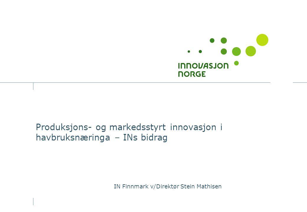Produksjons- og markedsstyrt innovasjon i havbruksnæringa – INs bidrag