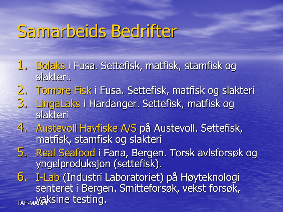 Samarbeids Bedrifter Bolaks i Fusa. Settefisk, matfisk, stamfisk og slakteri. Tombre Fisk i Fusa. Settefisk, matfisk og slakteri.