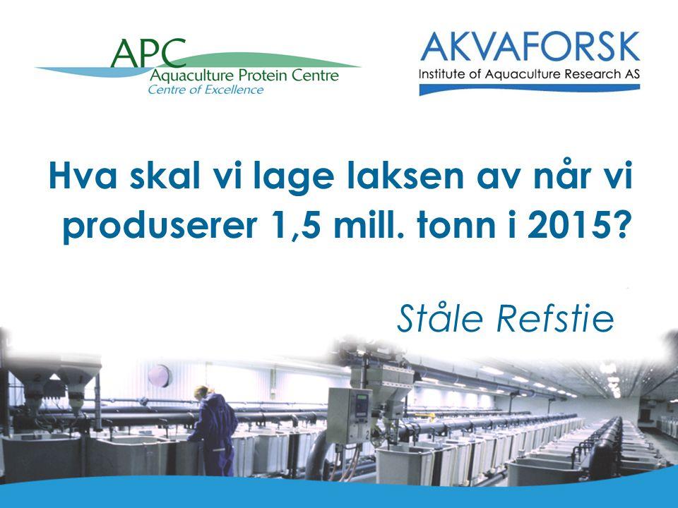 Hva skal vi lage laksen av når vi produserer 1,5 mill. tonn i 2015